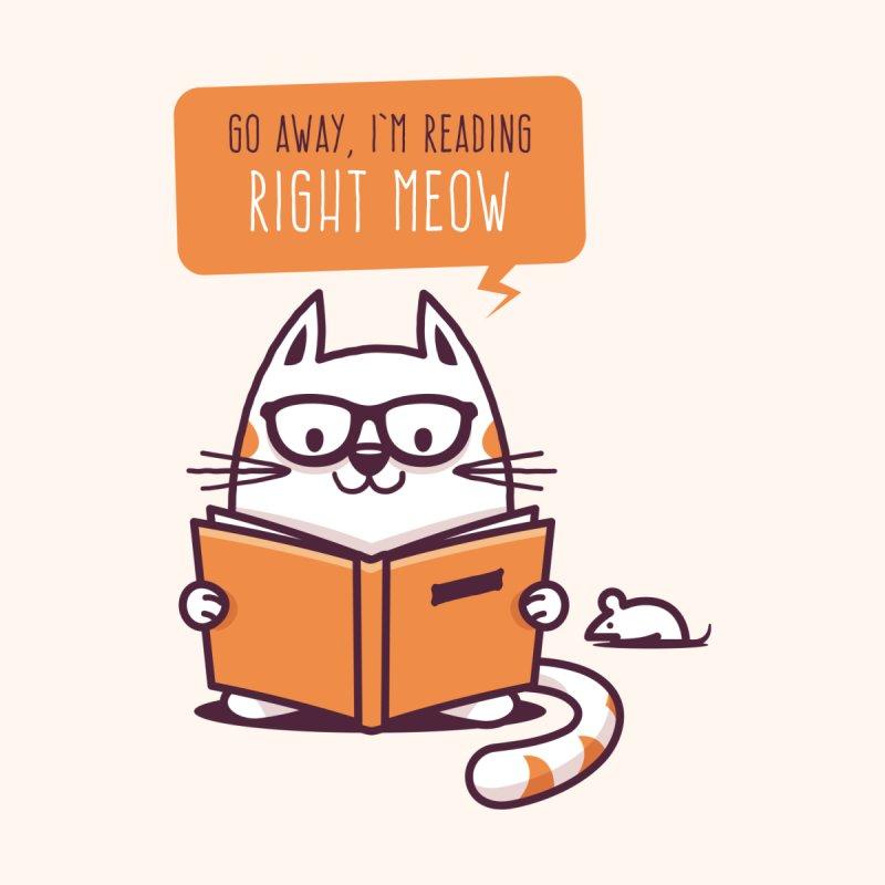 Go Away I'm Reading Right Meow by zoljo's Artist Shop