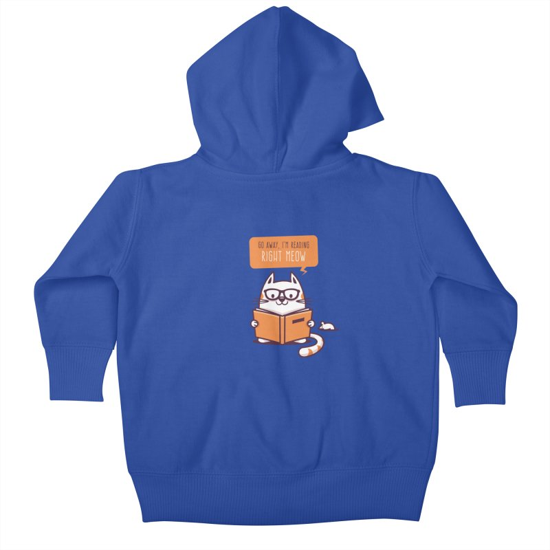 Go Away I'm Reading Right Meow Kids Baby Zip-Up Hoody by zoljo's Artist Shop