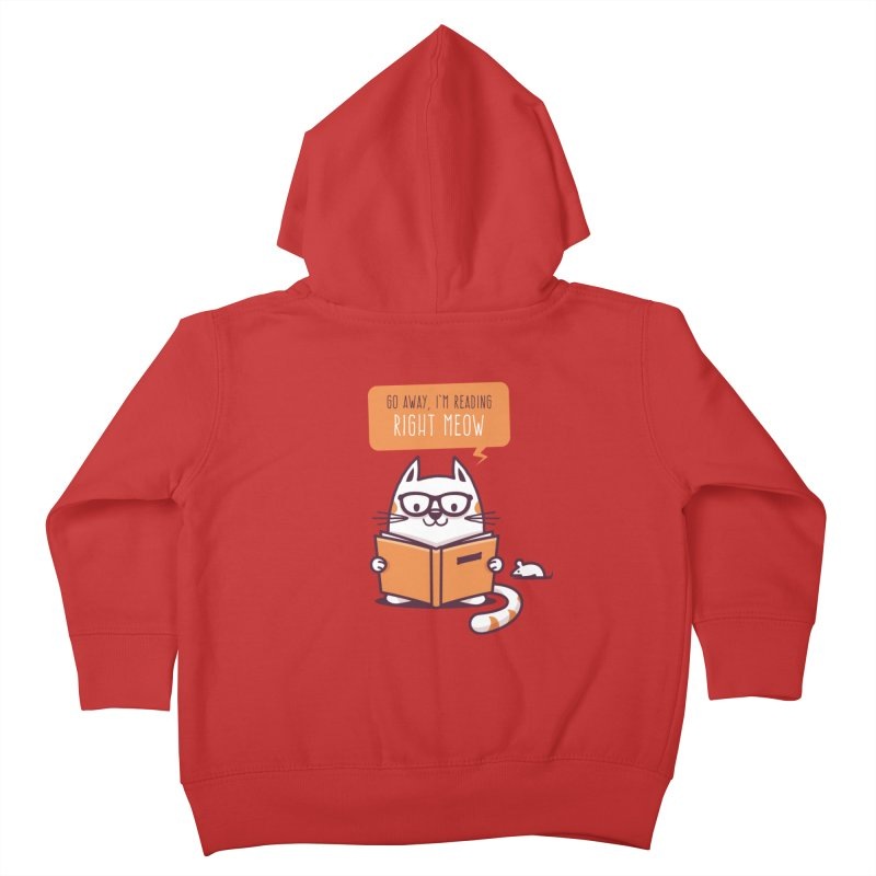 Go Away I'm Reading Right Meow Kids Toddler Zip-Up Hoody by zoljo's Artist Shop
