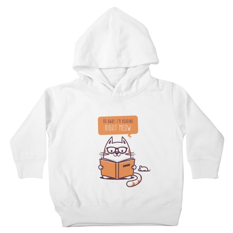 Go Away I'm Reading Right Meow Kids Toddler Pullover Hoody by zoljo's Artist Shop