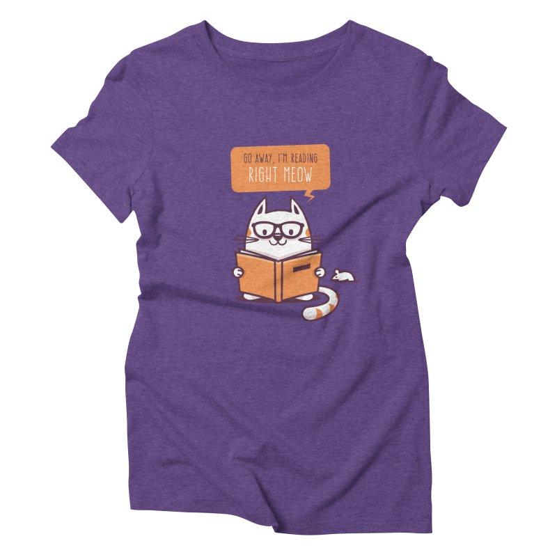 Go Away I'm Reading Right Meow Women's Triblend T-Shirt by zoljo's Artist Shop