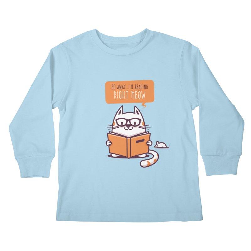 Go Away I'm Reading Right Meow Kids Longsleeve T-Shirt by zoljo's Artist Shop
