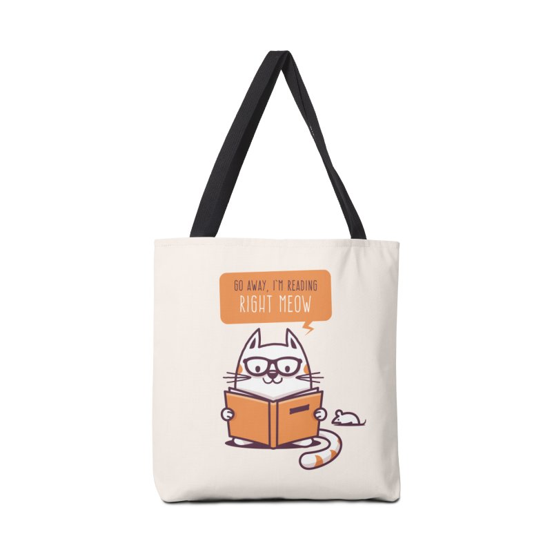 Go Away I'm Reading Right Meow Accessories Bag by zoljo's Artist Shop