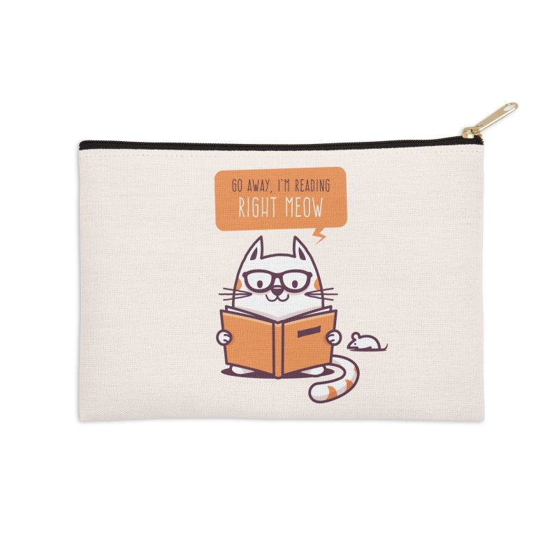 Go Away I'm Reading Right Meow Accessories Zip Pouch by zoljo's Artist Shop