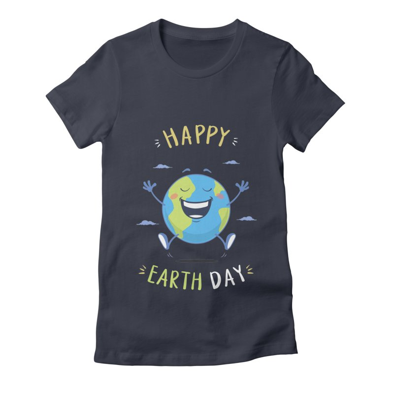 Happy Earth Day Women's Fitted T-Shirt by zoljo's Artist Shop