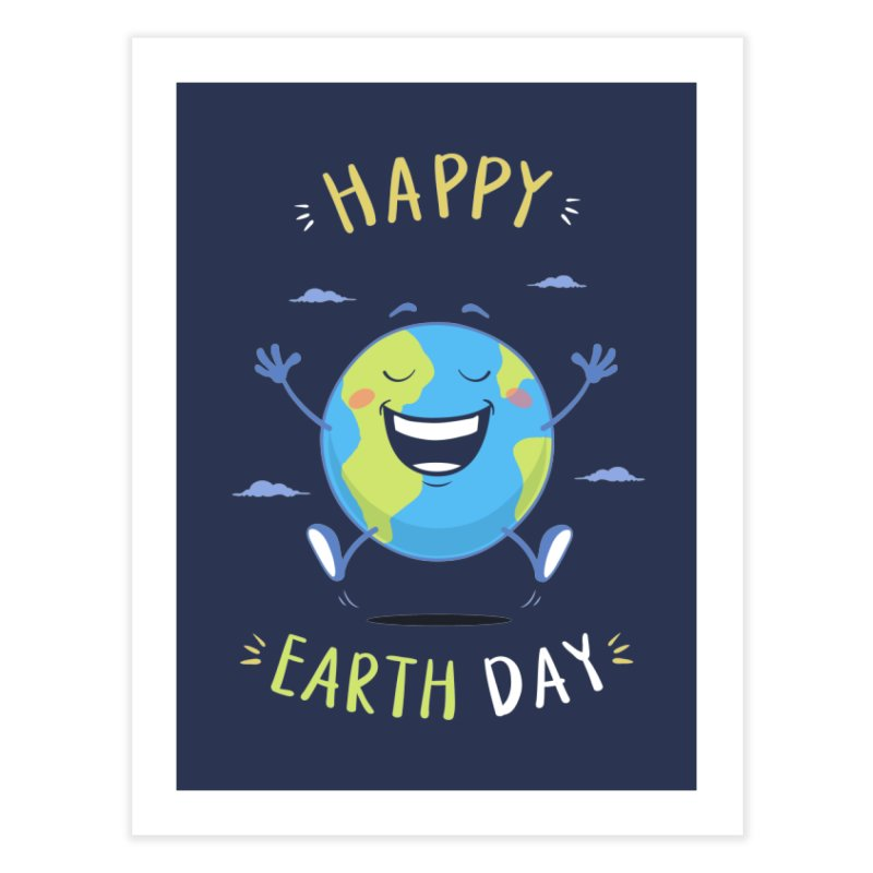 Happy Earth Day Home Fine Art Print by zoljo's Artist Shop