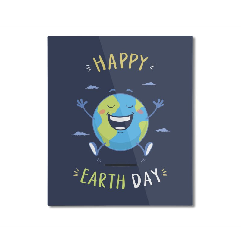 Happy Earth Day Home Mounted Aluminum Print by zoljo's Artist Shop