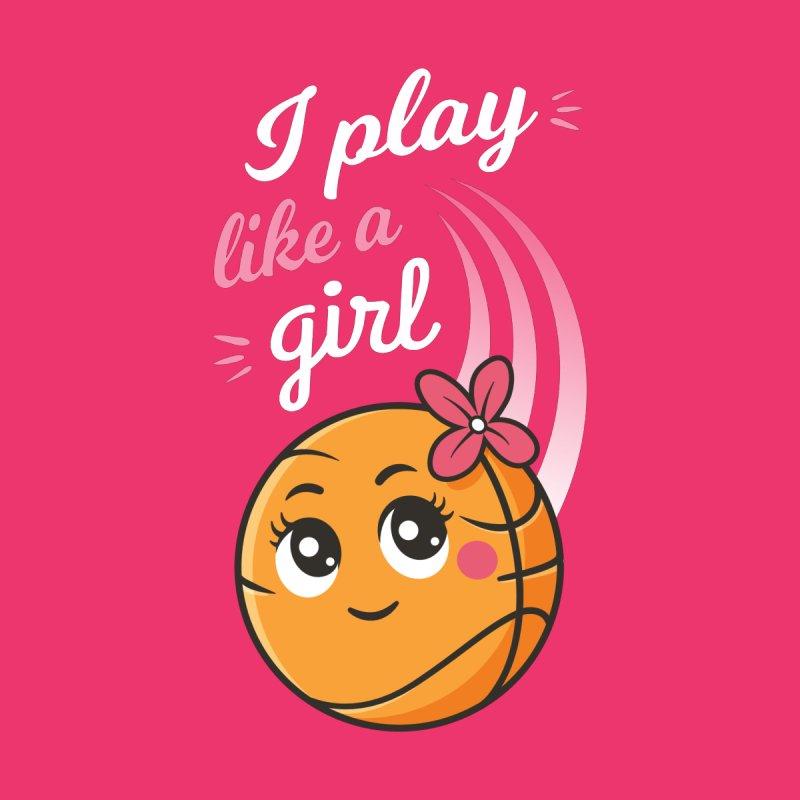 I Play Like a Girl by zoljo's Artist Shop