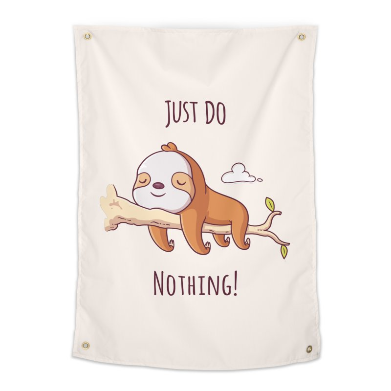 Just Do Nothing! Home Tapestry by zoljo's Artist Shop
