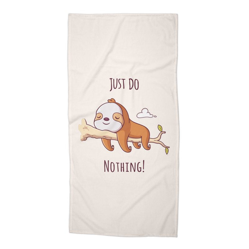 Just Do Nothing! Accessories Beach Towel by zoljo's Artist Shop
