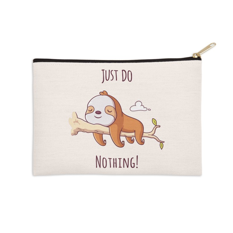 Just Do Nothing! Accessories Zip Pouch by zoljo's Artist Shop