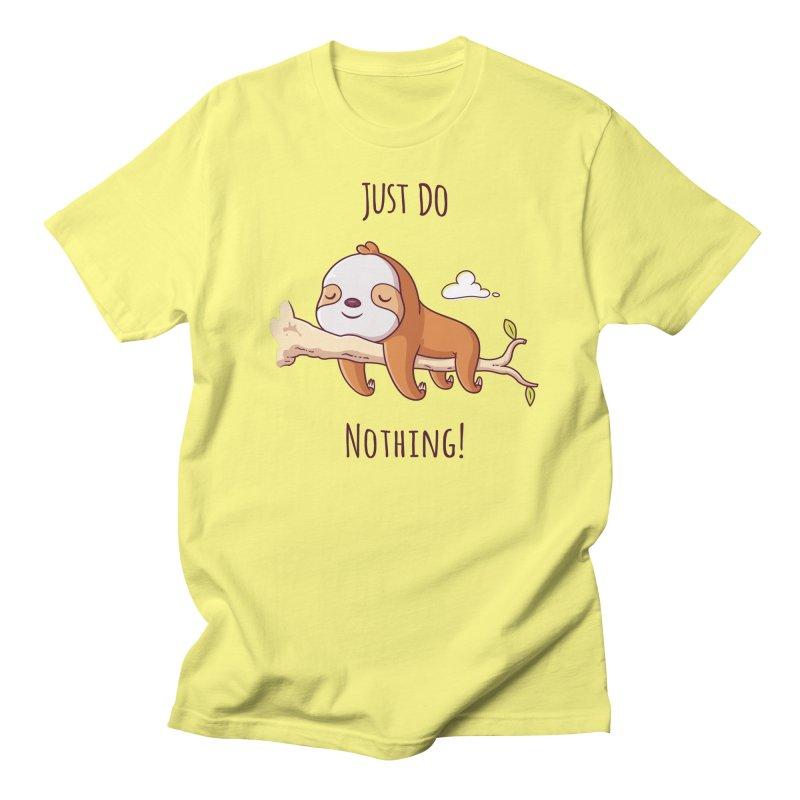 Just Do Nothing! Women's Unisex T-Shirt by zoljo's Artist Shop