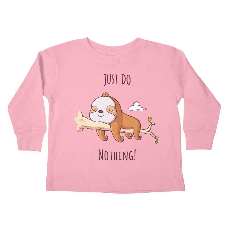 Just Do Nothing! Kids Toddler Longsleeve T-Shirt by zoljo's Artist Shop