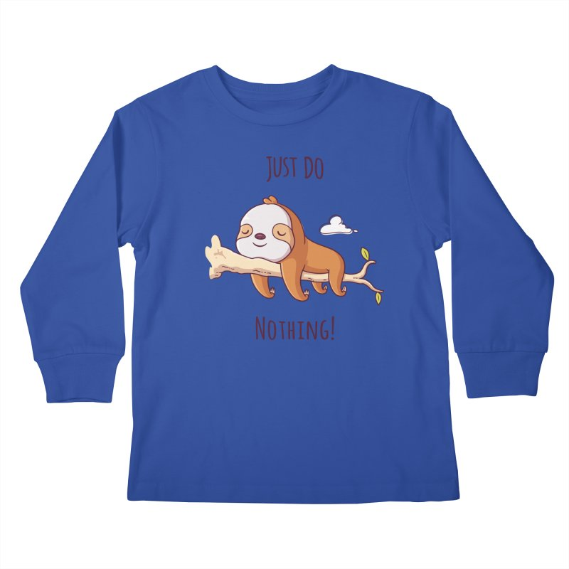 Just Do Nothing! Kids Longsleeve T-Shirt by zoljo's Artist Shop