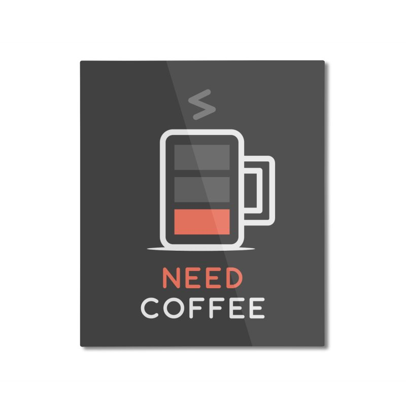 Battery Low, Need Coffee Home Mounted Aluminum Print by zoljo's Artist Shop