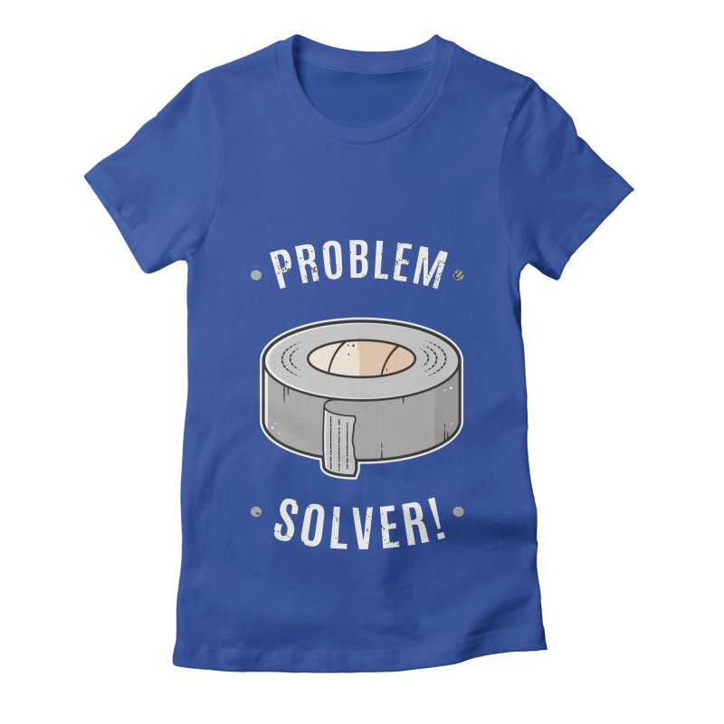 Duct Tape - Problem Solver Women's Fitted T-Shirt by zoljo's Artist Shop