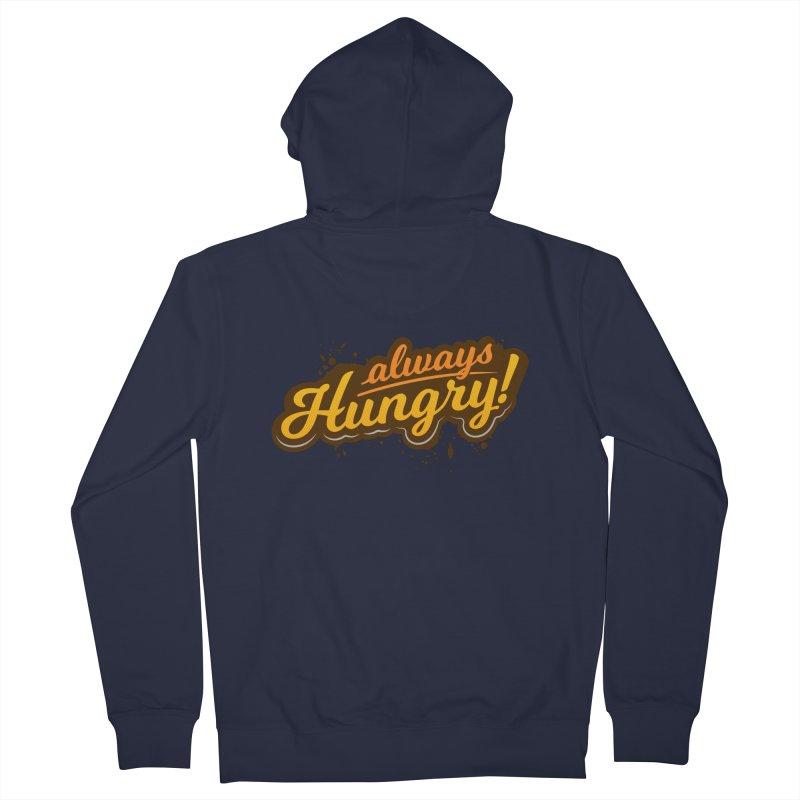 Always hungry Women's Zip-Up Hoody by zoljo's Artist Shop