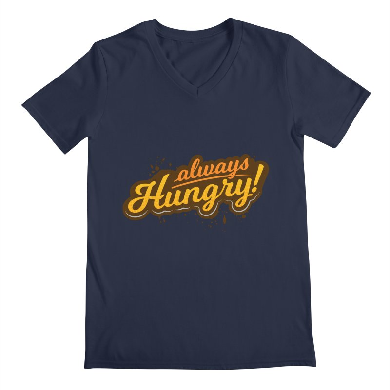 Always hungry Men's Regular V-Neck by zoljo's Artist Shop