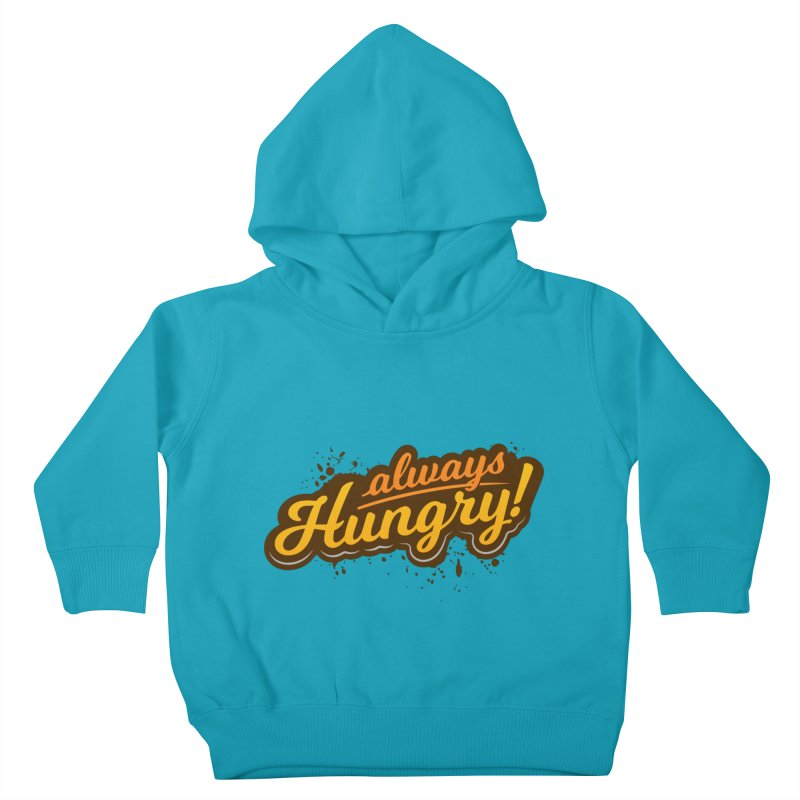Always hungry Kids Toddler Pullover Hoody by zoljo's Artist Shop