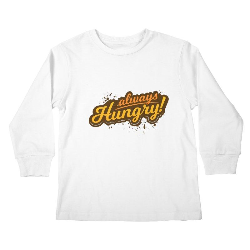 Always hungry Kids Longsleeve T-Shirt by zoljo's Artist Shop
