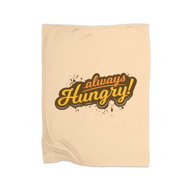 Always hungry Home Blanket by zoljo's Artist Shop