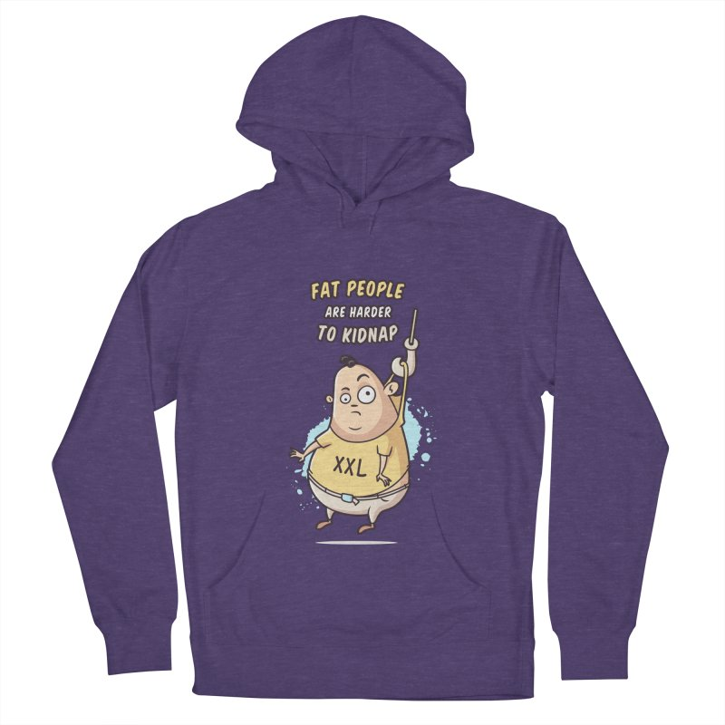 Fat People Are Harder To Kidnap Women's Pullover Hoody by zoljo's Artist Shop