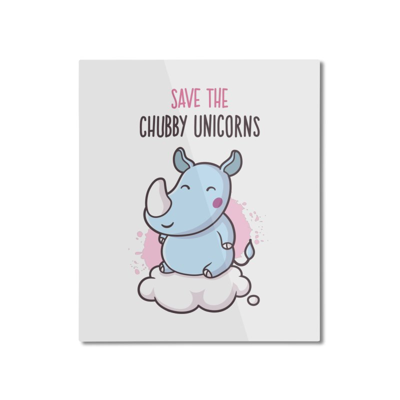 Save The Chubby Unicorns Home Mounted Aluminum Print by zoljo's Artist Shop