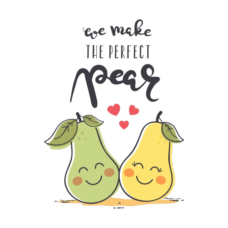We Make The Perfect Pear by zoljo's Artist Shop