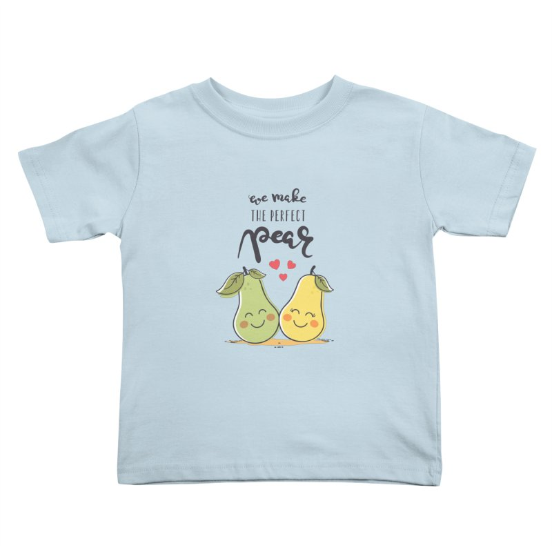 We Make The Perfect Pear Kids Toddler T-Shirt by zoljo's Artist Shop