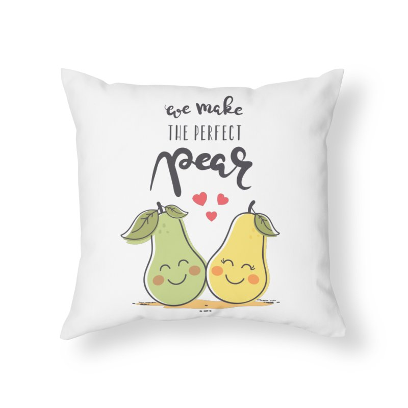 We Make The Perfect Pear Home Throw Pillow by zoljo's Artist Shop