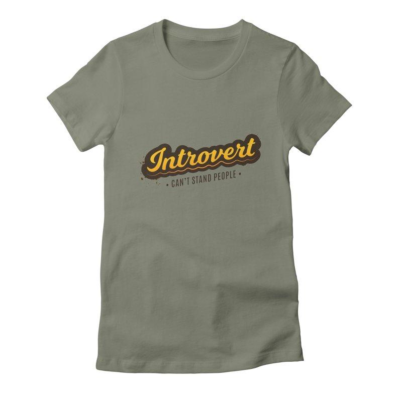 Introvert Women's Fitted T-Shirt by zoljo's Artist Shop
