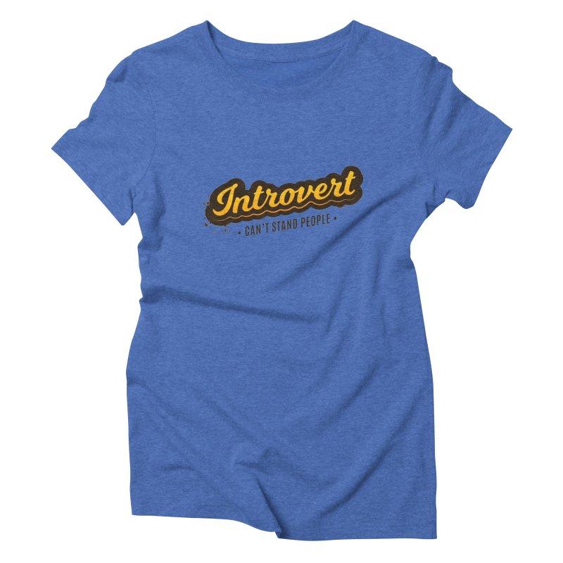 Introvert Women's Triblend T-Shirt by zoljo's Artist Shop