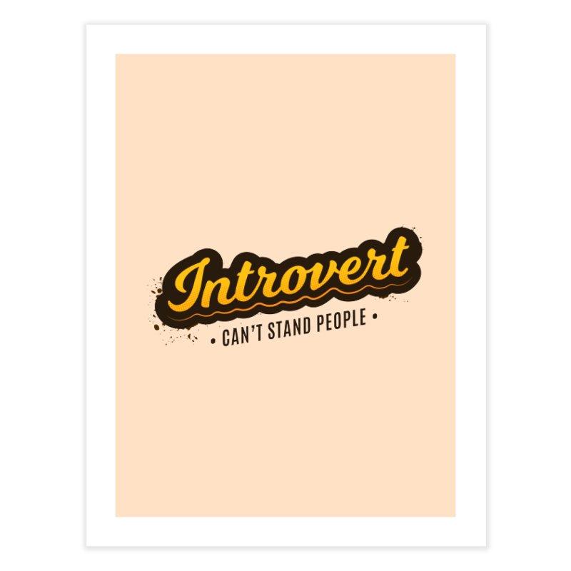 Introvert Home Fine Art Print by zoljo's Artist Shop