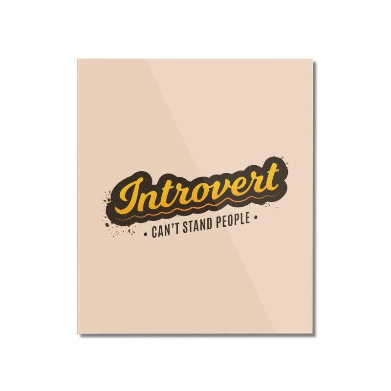Introvert Home Mounted Acrylic Print by zoljo's Artist Shop