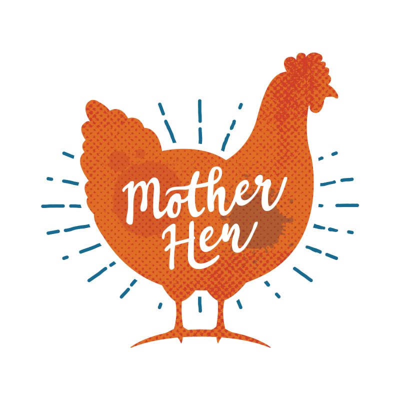 Mother Hen - Chicken Mama by zoljo's Artist Shop