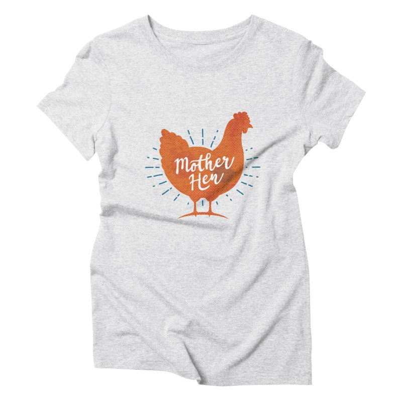 Mother Hen - Chicken Mama Women's Triblend T-Shirt by zoljo's Artist Shop