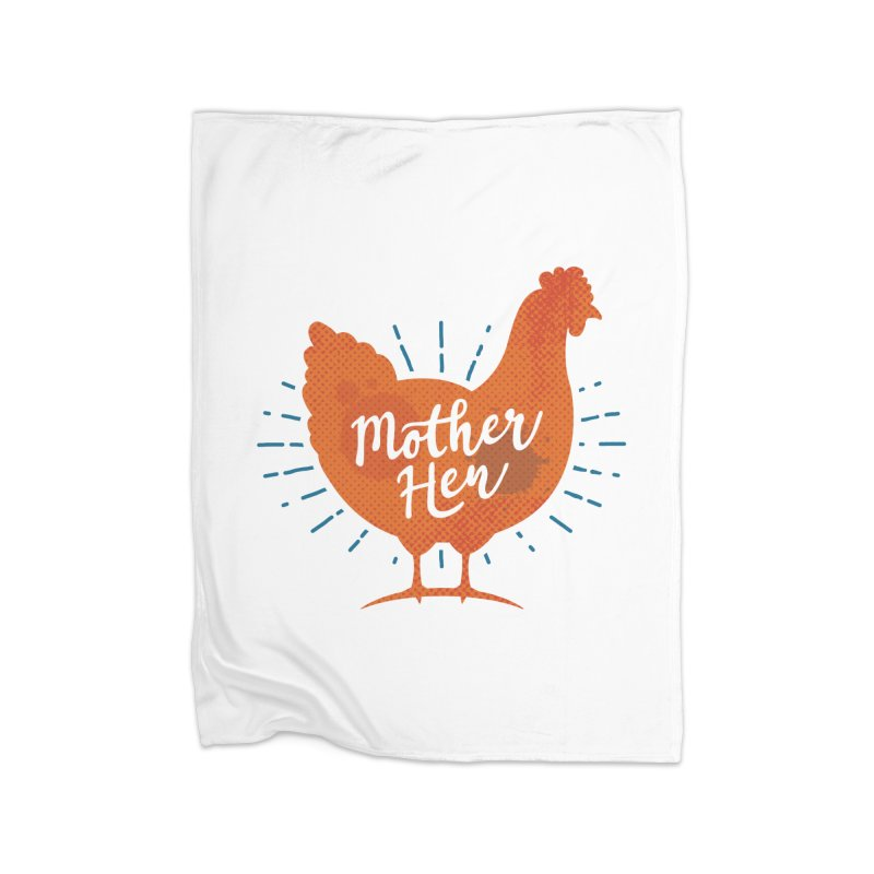 Mother Hen - Chicken Mama Home Blanket by zoljo's Artist Shop