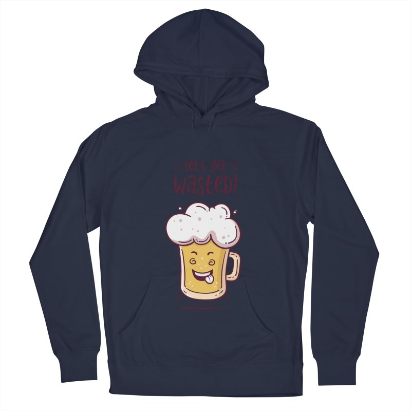 Let's get wasted - BEER Men's French Terry Pullover Hoody by zoljo's Artist Shop