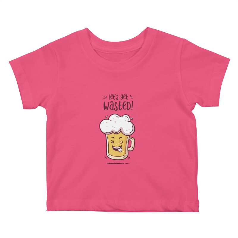 Let's get wasted - BEER Kids Baby T-Shirt by zoljo's Artist Shop
