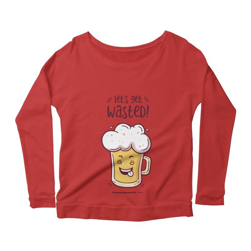 Let's get wasted - BEER Women's Scoop Neck Longsleeve T-Shirt by zoljo's Artist Shop