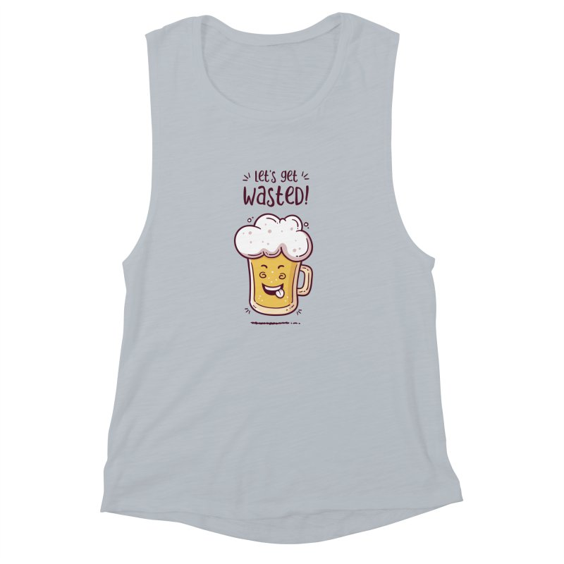 Let's get wasted - BEER Women's Muscle Tank by zoljo's Artist Shop