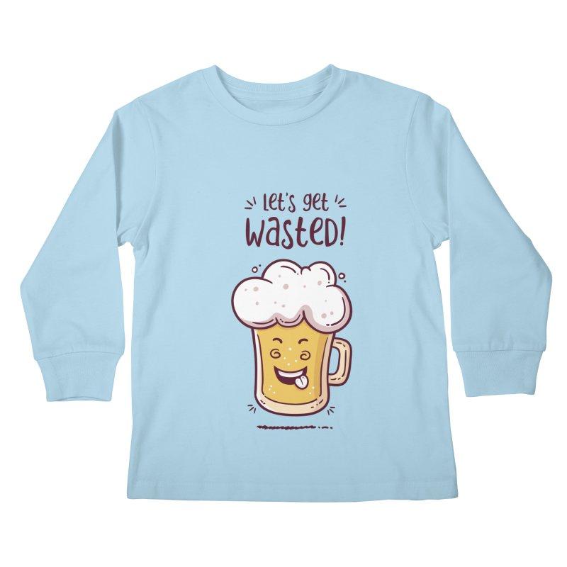 Let's get wasted - BEER Kids Longsleeve T-Shirt by zoljo's Artist Shop