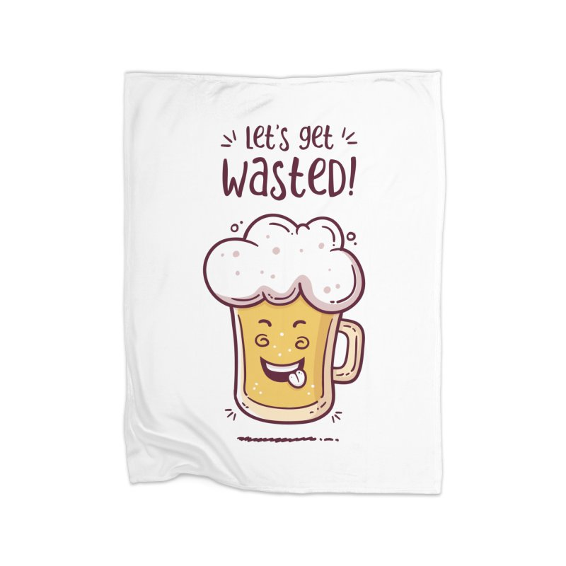 Let's get wasted - BEER Home Blanket by zoljo's Artist Shop