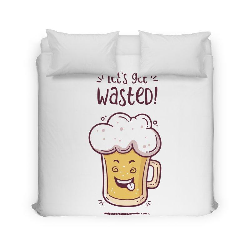 Let's get wasted - BEER Home Duvet by zoljo's Artist Shop