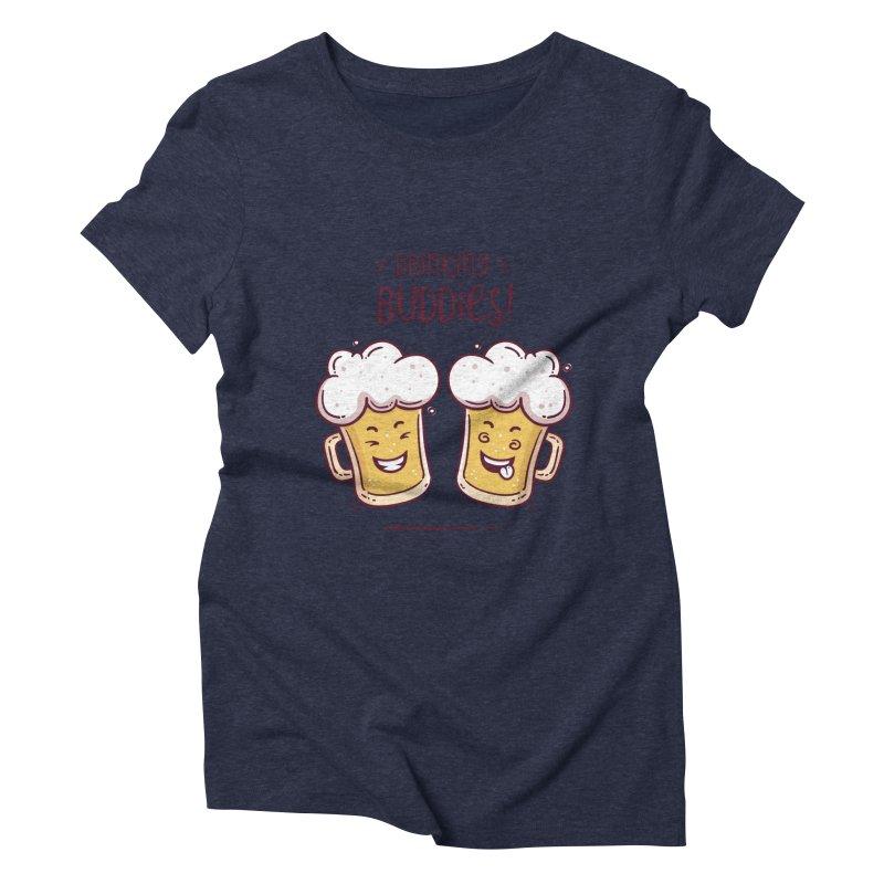 Drinking Buddies Women's Triblend T-Shirt by zoljo's Artist Shop