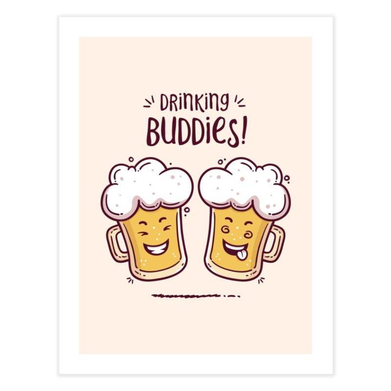 Drinking Buddies Home Fine Art Print by zoljo's Artist Shop