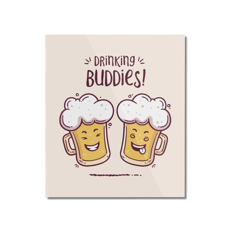 Drinking Buddies Home Mounted Acrylic Print by zoljo's Artist Shop