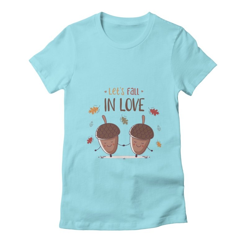 Let's Fall In Love Women's Fitted T-Shirt by zoljo's Artist Shop