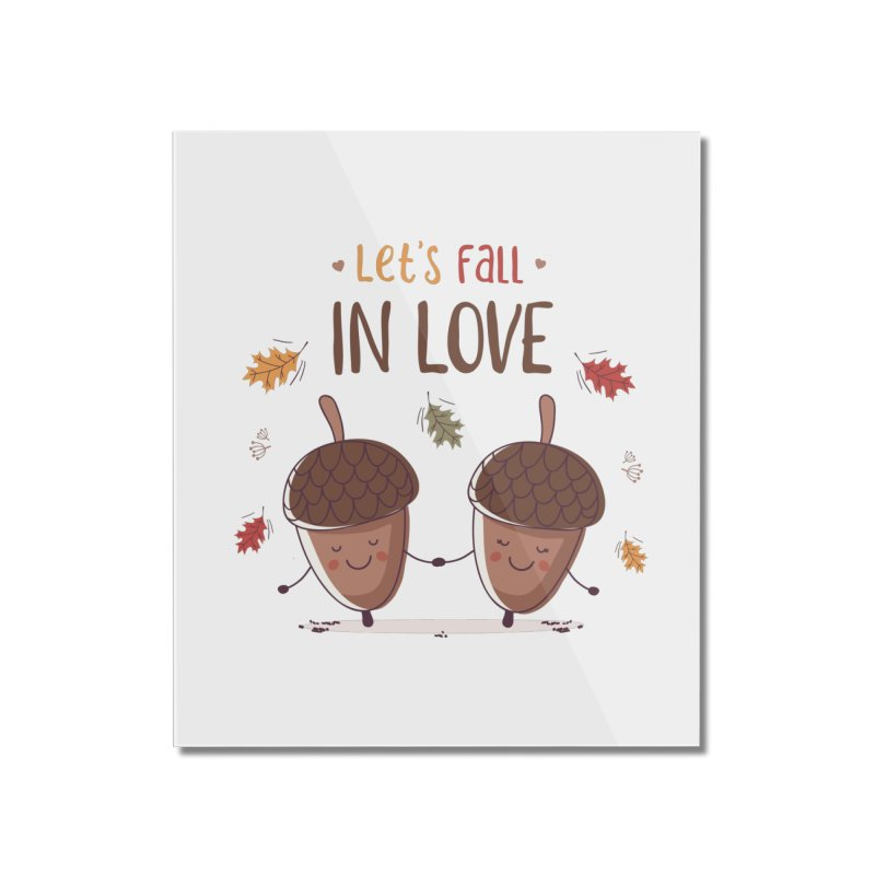 Let's Fall In Love Home Mounted Acrylic Print by zoljo's Artist Shop