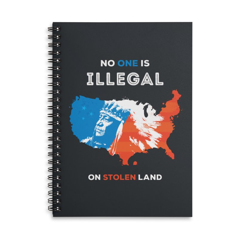 No One Is Illegal on Stolen Land Accessories Lined Spiral Notebook by zoljo's Artist Shop